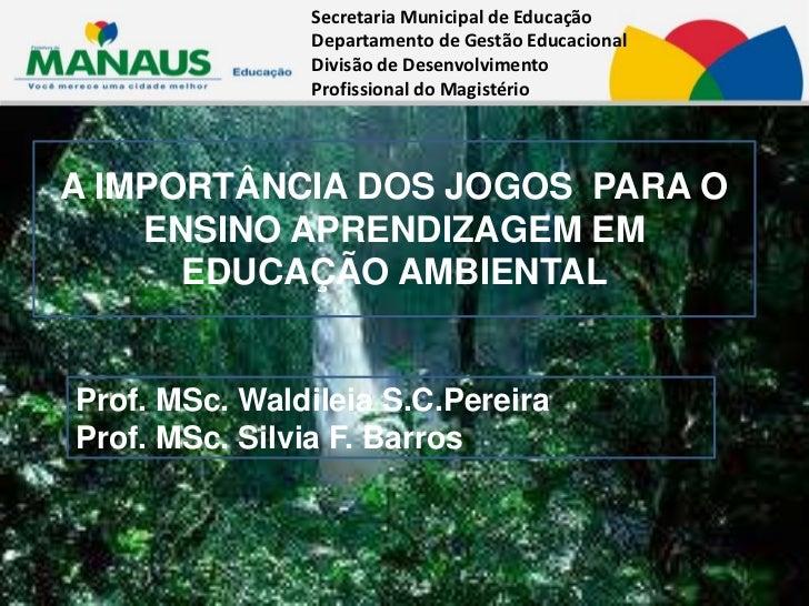 Secretaria Municipal de Educação               Departamento de Gestão Educacional               Divisão de Desenvolvimento...