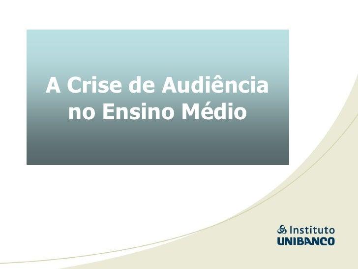 A Crise de Audiência   no Ensino Médio
