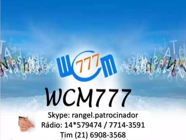Skype: rangel.patrocinador Rádio: 14*579474 / 7714-3591 Tim (21) 6908-3568