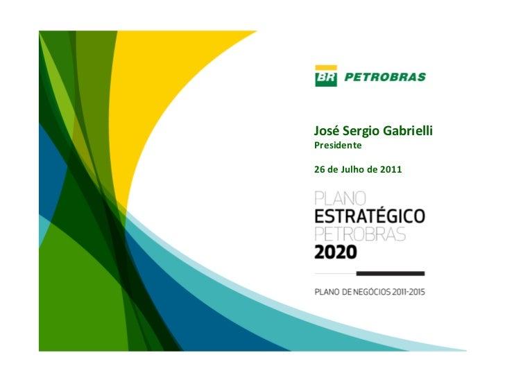 José SergioGabrielliPresidente26deJulhode2011                        1