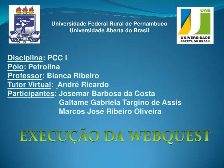Universidade Federal Rural de Pernambuco<br />Universidade Aberta do Brasil<br />Disciplina: PCC I<br />Pólo: Petrolina<br...