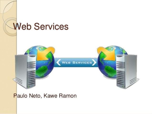 Web ServicesPaulo Neto, Kawe Ramon