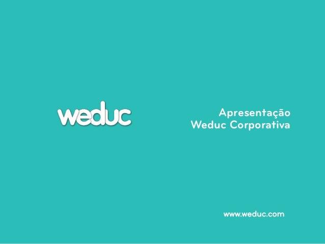 Apresentação  Weduc Corporativa  www.weduc.com