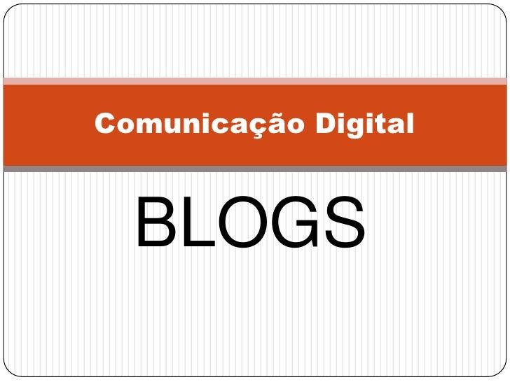 Comunicação Digital  BLOGS