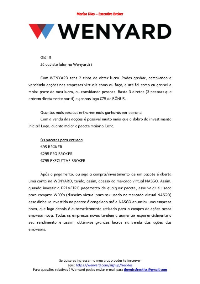 Marisa Dias – Executive Broker Se quiseres ingressar no meu grupo podes te inscrever aqui: https://wenyard.com/signup/frec...
