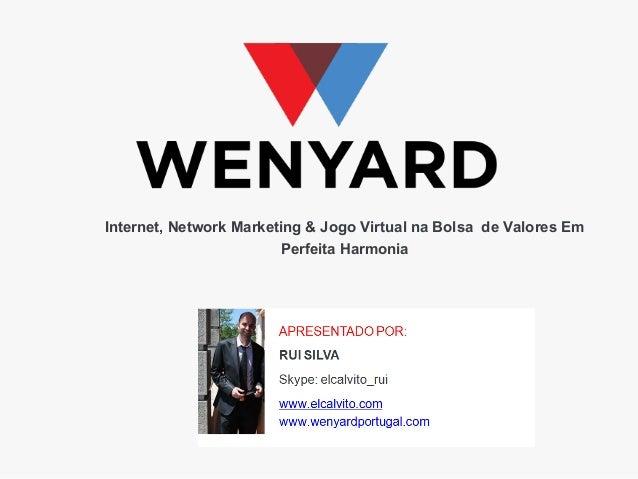 Internet, Network Marketing & Jogo Virtual na Bolsa de Valores Em Perfeita Harmonia