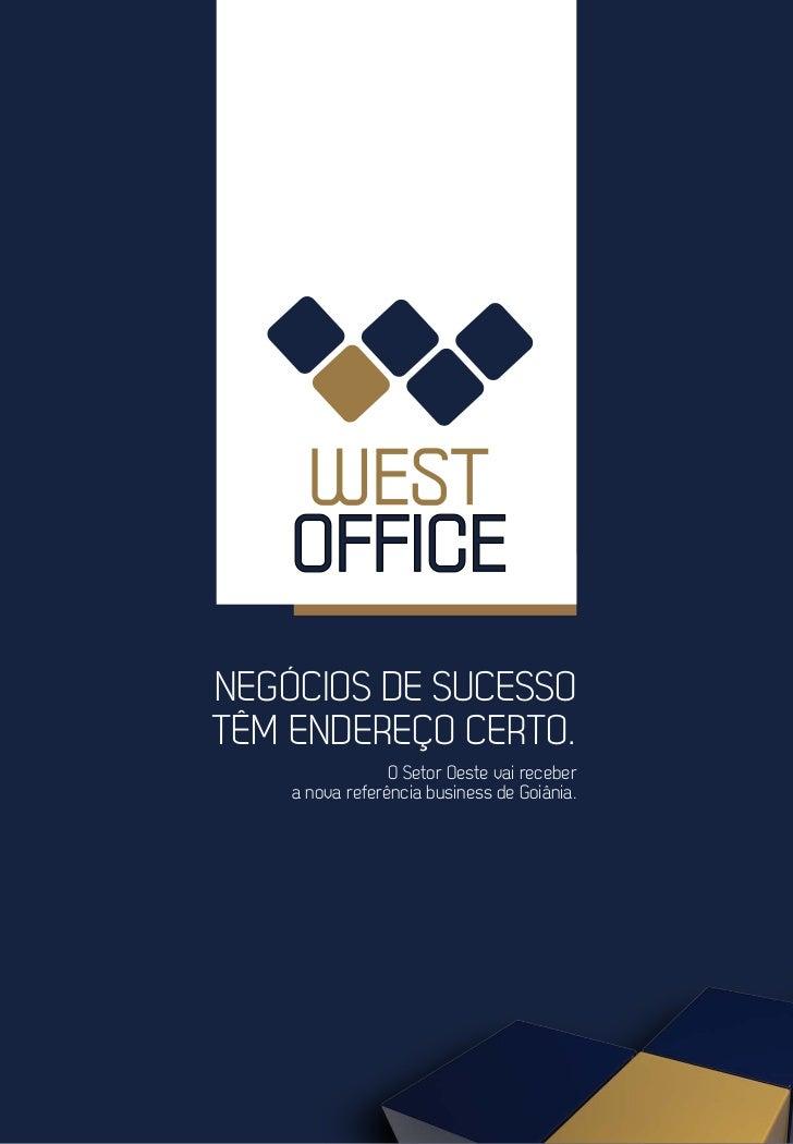 NEGÓCIOS DE SUCESSOTÊM ENDEREÇO CERTO.                 O Setor Oeste vai receber    a nova referência business de Goiânia.