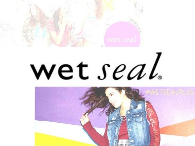 """• """"Inclusão, diversidade e respeito são  o coração da Wet Seal"""""""