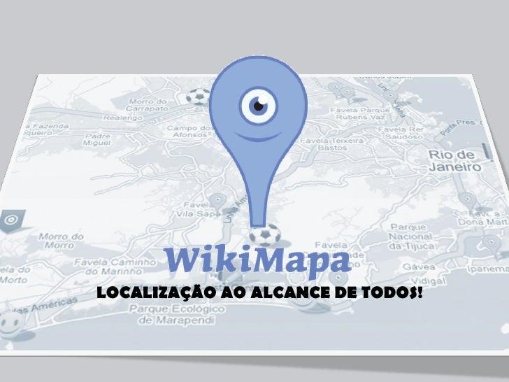 LOCALIZAÇÃO AO ALCANCE DE TODOS!<br />