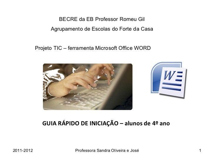21 Junho, 18:00 - 19:30 GUIA RÁPIDO DE INICIAÇÃO – alunos de 4º ano BECRE da EB Professor Romeu Gil Agrupamento de Escolas...
