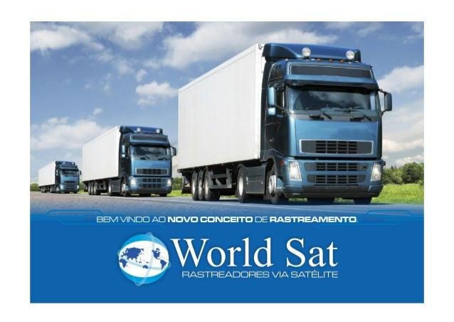 WORLD SAT DO BRASIL  A WORLD SAT DO BRASIL vem se destacando nacionalmente ao oferecer soluções em segurança. Presente no ...