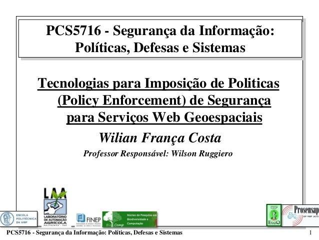 PCS5716 - Segurança da Informação:                 Políticas, Defesas e Sistemas           Tecnologias para Imposição de P...
