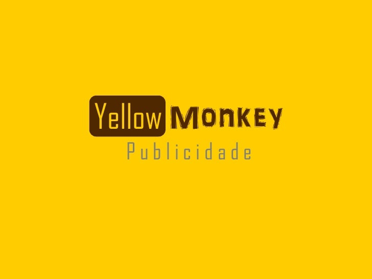Yellow Monkey  Publicidade