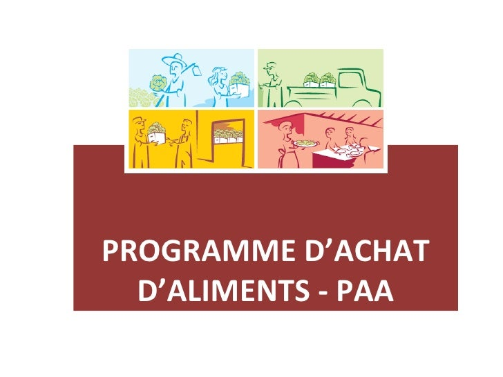 PROGRAMME D'ACHAT  D'ALIMENTS - PAA