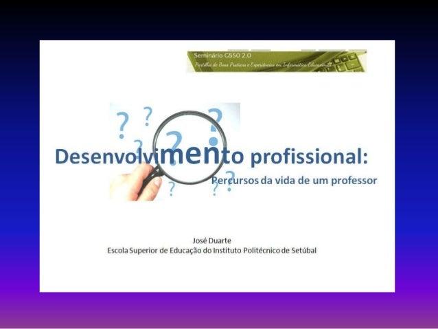 Desenvolvimento profissional1. De que estamos a falar?2. Há ideias para o desenvolver?3. História(s) recente(s) do Grupo 5...