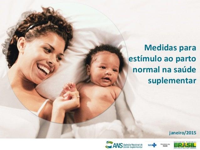 Medidas para estímulo ao parto normal na saúde suplementar janeiro/2015