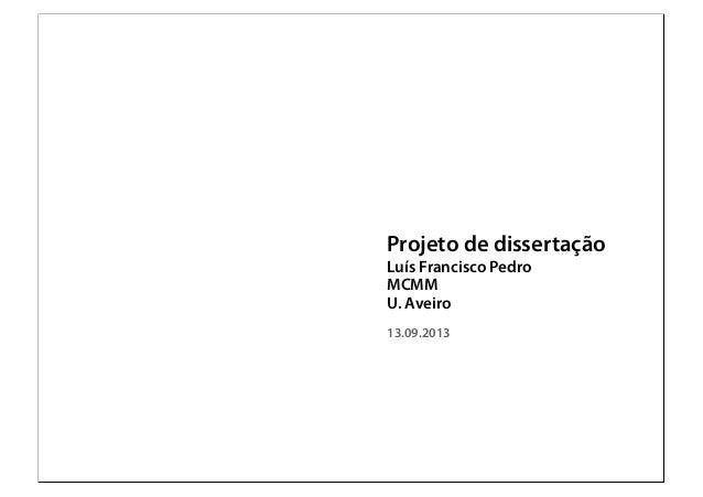 Projeto de dissertação Luís Francisco Pedro MCMM U. Aveiro 13.09.2013