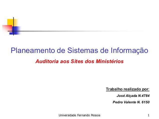 Planeamento de Sistemas de Informação      Auditoria aos Sites dos Ministérios                                            ...