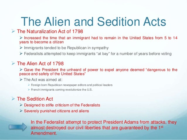 alien and sedition acts essay Bitter controversies on a number of issues were revealed due to the alien and  sedition acts of 1798 there are political explanations of why these acts were.
