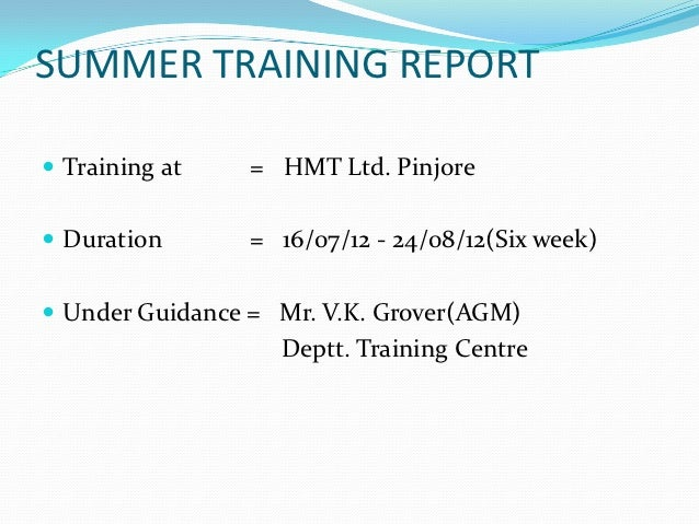 summer training report on hmt limited pinjore A training report at  by having undergone six weeks industrial training at hmt limited, pinjore  hmt machine tools ltd ajmer practical summer training.