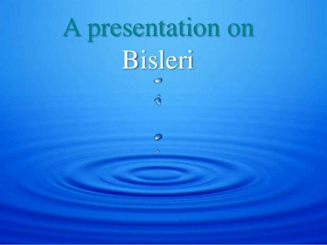 A presentation on Bisleri