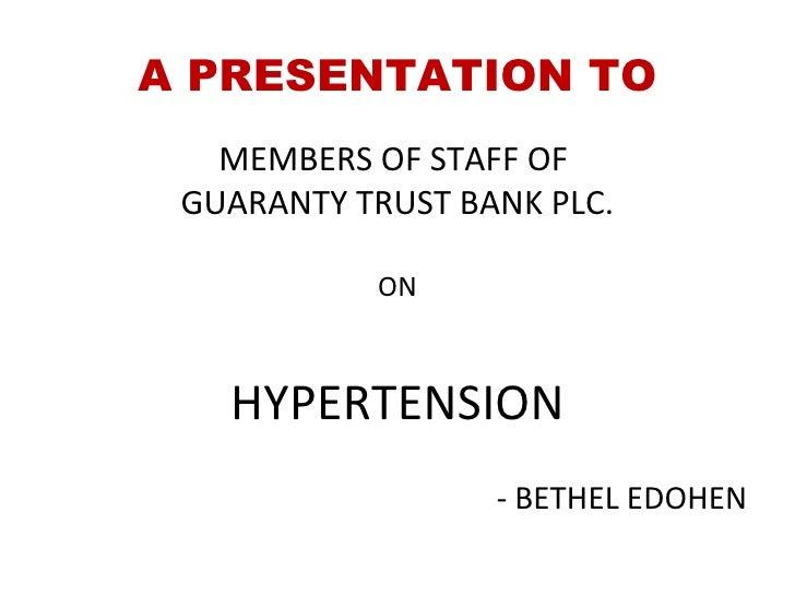 A PRESENTATION TO <ul><li>MEMBERS OF STAFF OF  </li></ul><ul><li>GUARANTY TRUST BANK PLC. </li></ul><ul><li>ON </li></ul><...