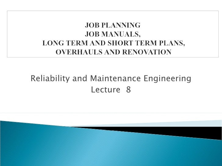Reliability and Maintenance Engineering                Lecture 8
