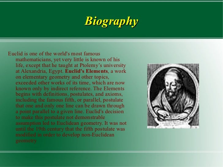 a biography of euclid a great mathematician of his time A detailed biography of euclid is given  during his time euclid's arrival in alexandria  with earlier mathematicians, one of euclid's .