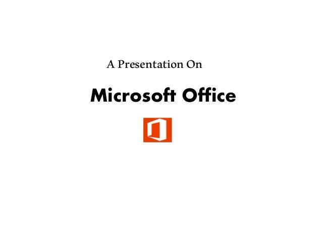 APresentationOn Microsoft Office