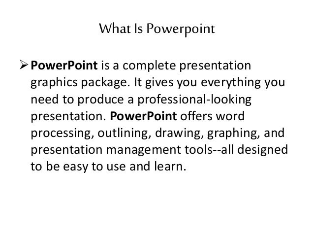 Anatomy of a powerpoint presentation: ms powerpoint.
