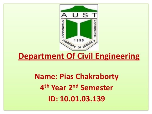 Department Of Civil Engineering Name: Pias Chakraborty 4th Year 2nd Semester ID: 10.01.03.139
