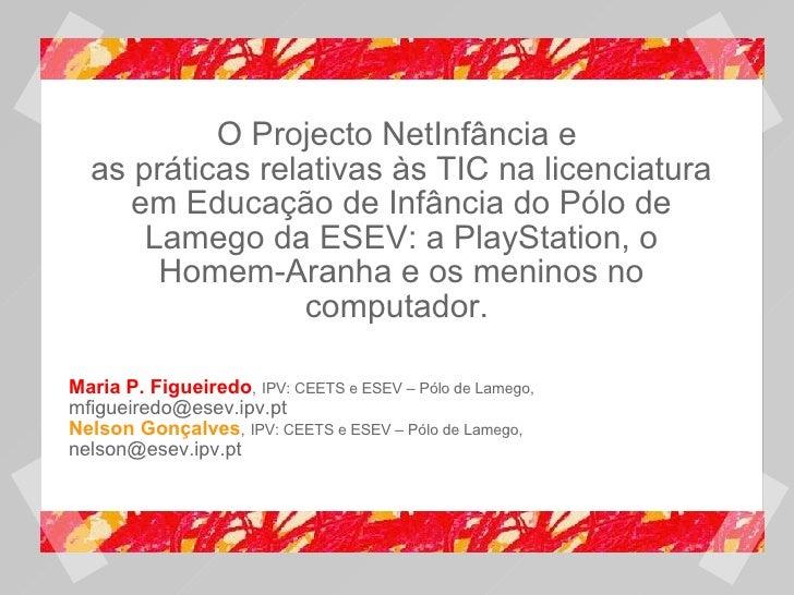 O Projecto NetInfância e  as práticas relativas às TIC na licenciatura em Educação de Infância do Pólo de Lamego da ESEV: ...