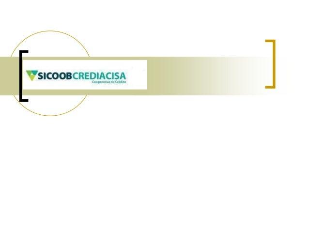  SICOOB CREDIACISA Cooperativa de Crédito Mútuo dos Micros e Pequenos Empresários e Microempreendedores do Grande ABC