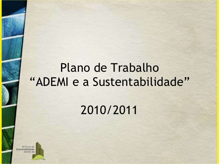 """Plano de Trabalho """"ADEMI e a Sustentabilidade"""" 2010/2011"""