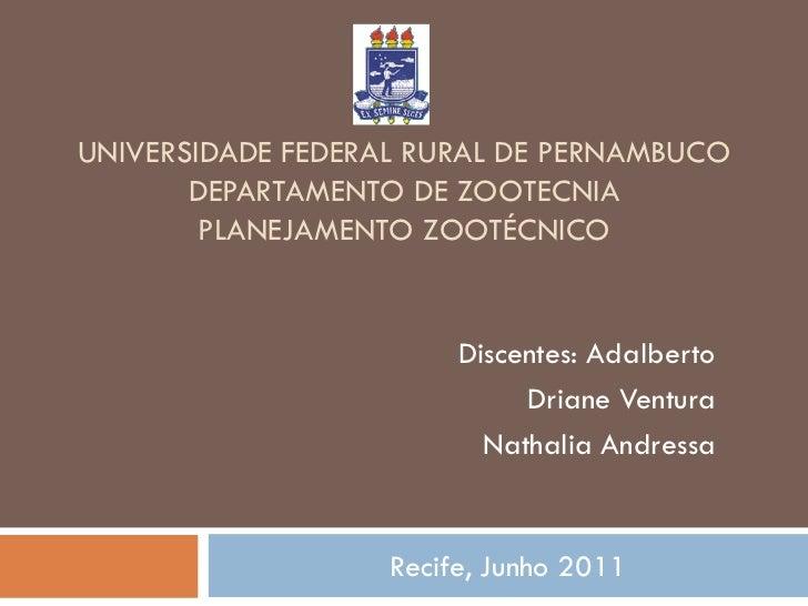 UNIVERSIDADE FEDERAL RURAL DE PERNAMBUCO       DEPARTAMENTO DE ZOOTECNIA        PLANEJAMENTO ZOOTÉCNICO                   ...