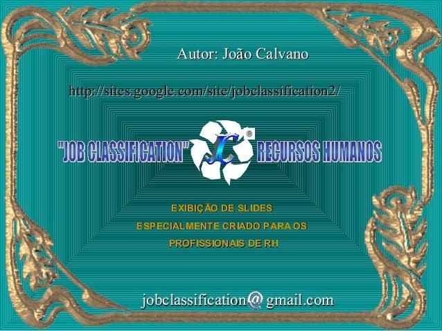 Autor: João Calvanohttp://sites.google.com/site/jobclassification2/                  EXIBIÇÃO DE SLIDES            ESPECIA...