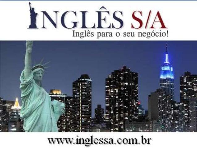 A Inglês S/A é uma escola que oferece cursos de inglês para áreas específicas nas modalidade : PRESENCIAL IN-COMPANY ONLIN...