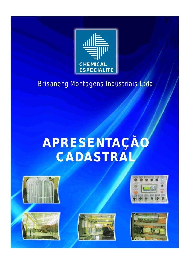 CHEMICAL             ESPECIALITEBrisaneng Montagens Industriais Ltda. APRESENTAÇÃO  CADASTRAL