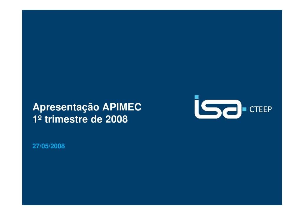 Apresentação APIMEC 1º trimestre de 2008  27/05/2008