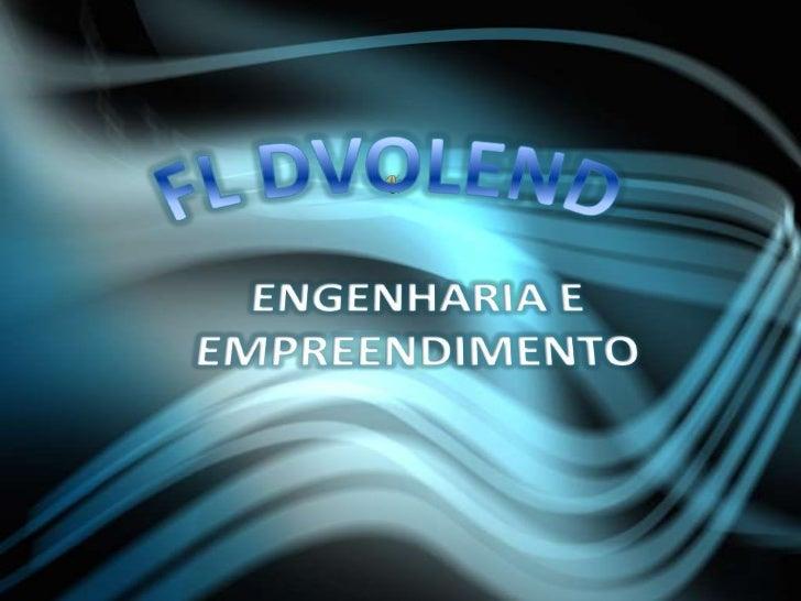 FL DVOLEND<br />ENGENHARIA E EMPREENDIMENTO<br />