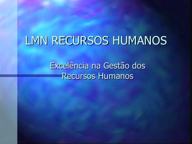 LMN RECURSOS HUMANOS Excelência na Gestão dos Recursos Humanos