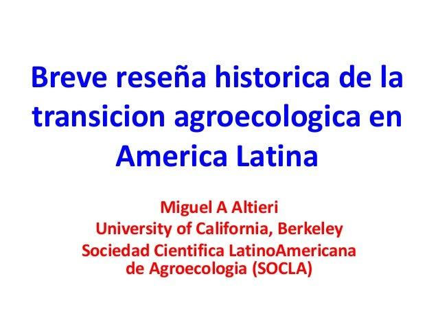 Breve reseña historica de la transicion agroecologica en America Latina Miguel A Altieri University of California, Berkele...