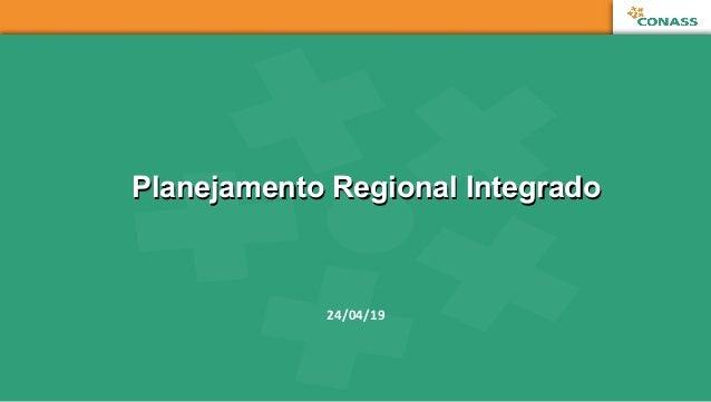 Planejamento Regional IntegradoPlanejamento Regional Integrado 24/04/19
