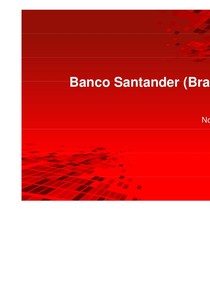 Banco Santander (Brasil) S.A.                         SA                    November, 2010