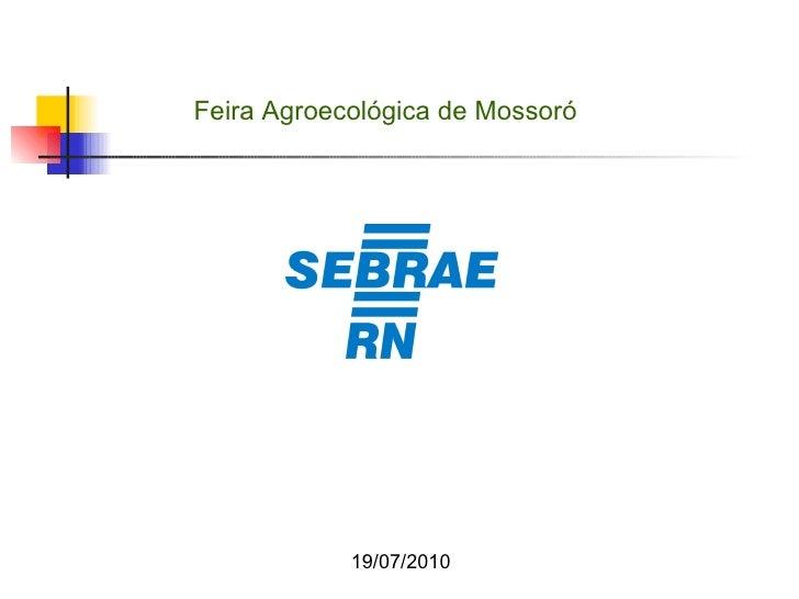19/07/2010 Feira Agroecológica de Mossoró
