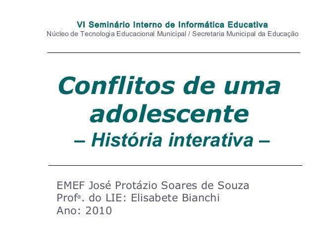 VI Seminário Interno de Informática Educativa Núcleo de Tecnologia Educacional Municipal / Secretaria Municipal da Educaçã...