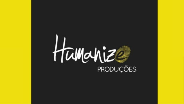 Apresentação Humanize Produções