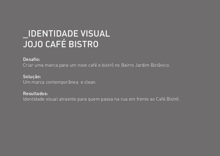Desafio:Criar uma marca para um novo café e bistrô no Bairro Jardim Botânico.Solução:Um marca contemporânea e clean.Result...