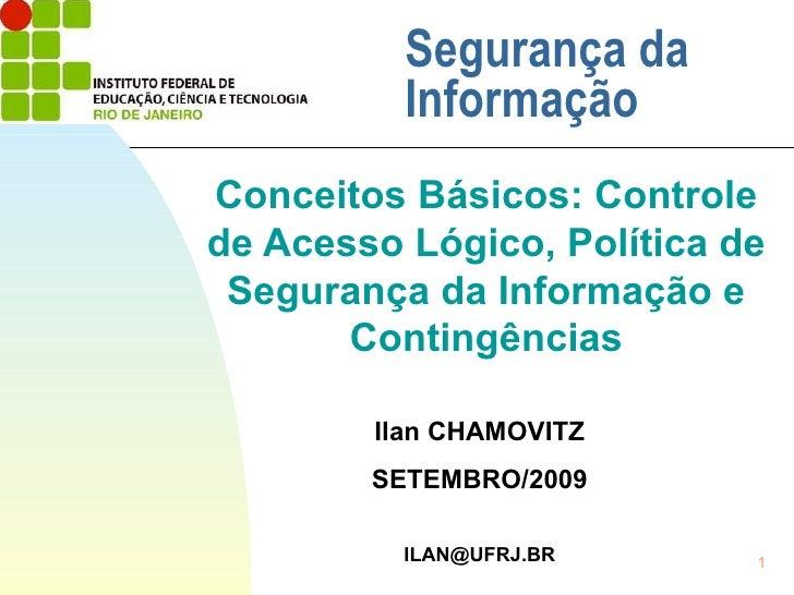 Segurança da Informação Conceitos Básicos: Controle de Acesso Lógico, Política de Segurança da Informação e Contingências ...