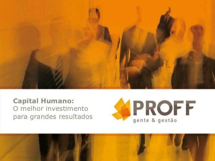 Capital Humano:O melhor investimentopara grandes resultados